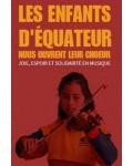 LES ENFANTS D'EQUATEUR NOUS OUVRENT LEUR CHOEUR !