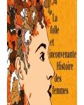 LA FOLLE ET INCONVENANTE HISTOIRE DES FEMMES