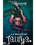 LE MONDE DE JALEYA (Cirque de Paname)