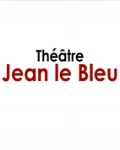 THEATRE JEAN LE BLEU A MANOSQUE