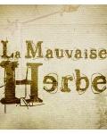 LA MAUVAISE HERBE
