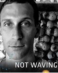NOT WAVING