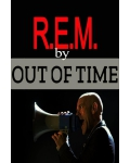 OUT OF TIME (Tribute to R.E.M)