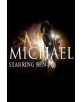 MICHAEL - THE KING OF POP (STARRING BEN)