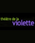 THEATRE DE LA VIOLETTE