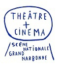 THEATRE + CINEMA SCENE NATIONALE GRAND NARBONNE