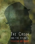 THE CROOK AND THE DYLAN'S