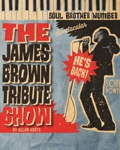 THE JAMES BROWN TRIBUTE SHOW