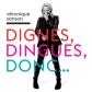 Dignes, Dingues, Donc