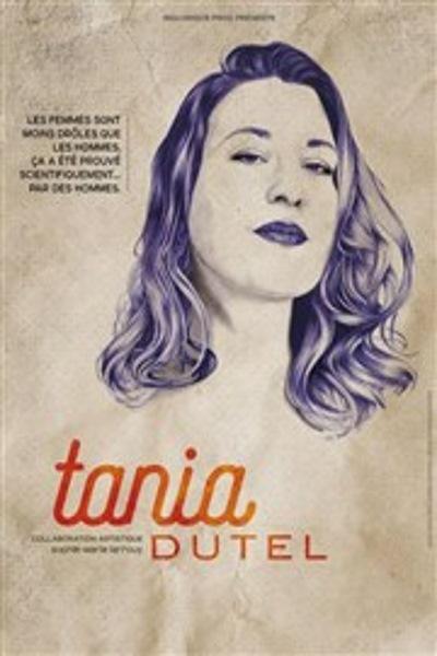 TANIA DUTEL - NOUVEAU SPECTACLE