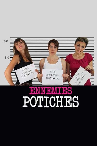 ENNEMIES POTICHES N1