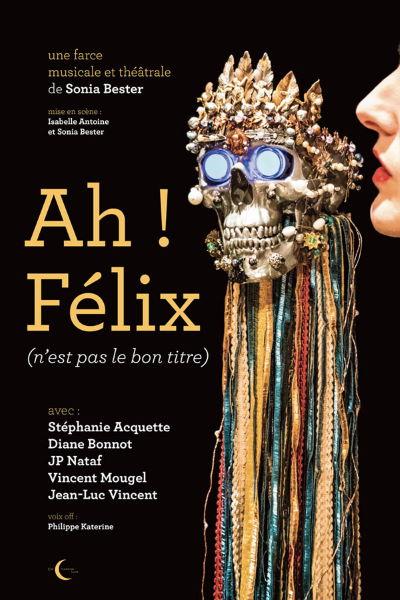 concert Ah ! Felix (n'est Pas Le Bon Titre)