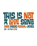 [RETOUR EN IMAGES] Festival This is not a love song (Ed. 2014) #TINALS