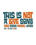 [RETOUR EN IMAGES] Festival This is not a love song (Ed. 2014) #TINALS