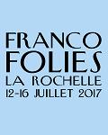 FESTIVAL / Francofolies de La Rochelle 2017 : découvrez les premiers noms et réservez vos places !