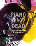 PIANO IS NOT DEAD