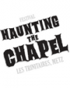 HAUNTING THE CHAPEL