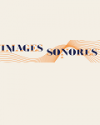 IMAGES SONORES
