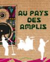 AU PAYS DES AMPLIS