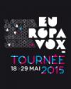 TOURNEE EUROPAVOX 2015