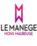 Visuel LE MANEGE MAUBEUGE / MONS