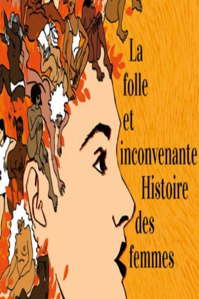 concert La Folle Et Inconvenante Histoire Des Femmes