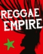 REGGAE EMPIRE