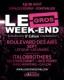 LE GROS WEEK-END