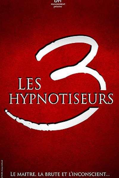 LES 3 HYPNOTISEURS, LE MAITRE,LA BRUTE ET L'INCONSCIENT