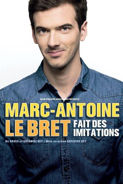MARC ANTOINE LE BRET FAIT DES IMITATIONS