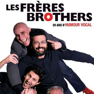 LES FRERES BROTHERS - 20 ANS D'HUMOUR