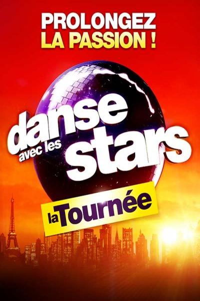 DANSE AVEC LES STARS - LA TOURNEE  PROLONGEZ LA PASSION !
