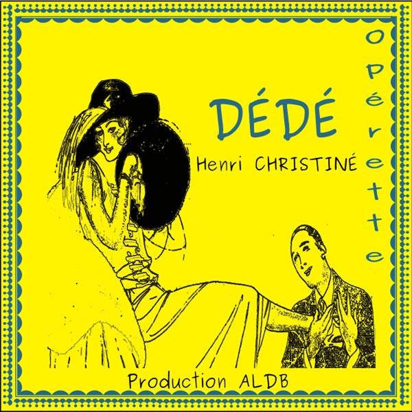 DEDE, OPERETTE D'HENRI CHRISTINE