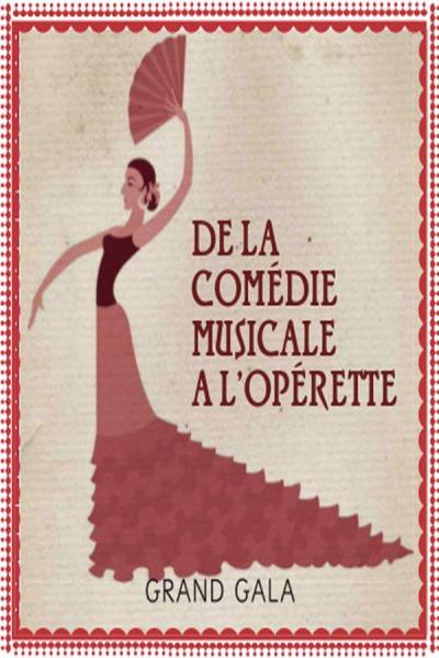 DE LA COMEDIE MUSICALE A L'OPERETTE GRAND GALA LYRIQUE DE L'ALDB