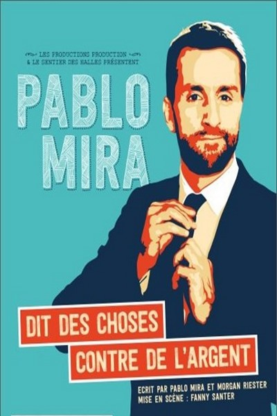 PABLO MIRA DIT DES CHOSES CONTRE DE L'ARGENT