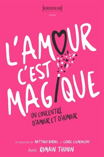 L'AMOUR C'EST MAGIQUE !