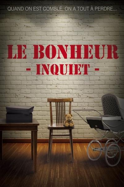 LE BONHEUR INQUIET