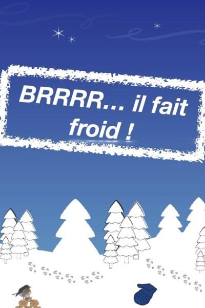 BRRR... IL FAIT FROID !