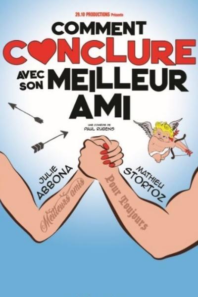COMMENT CONCLURE AVEC SON MEILLEUR AMI