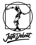JUSTE DEBOUT