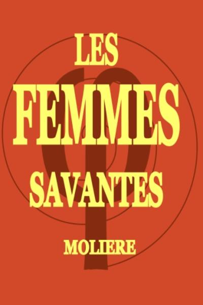 LES FEMMES SAVANTES (COLLECTIF OXYMORE)