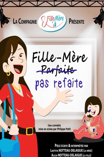 FILLE-MERE PAS REFAITE!