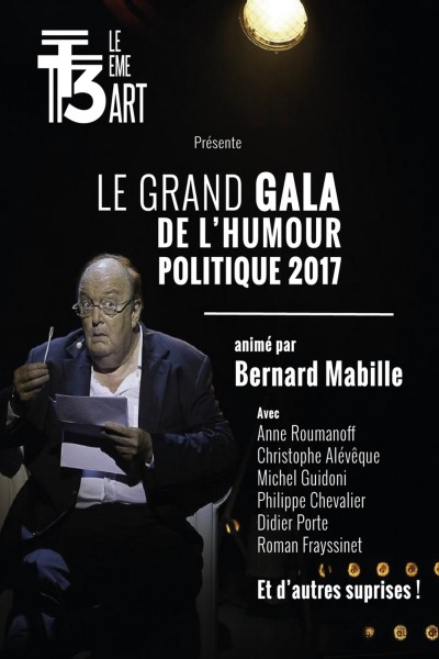 LE GRAND GALA DE L'HUMOUR POLITIQUE 2017