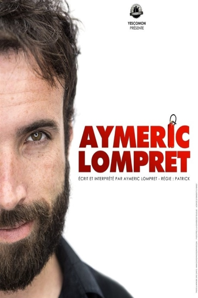 AYMERIC LOMPRET - NOUVEAU SPECTACLE