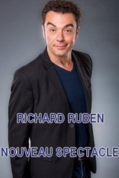 RICHARD RUBEN - NOUVEAU SPECTACLE