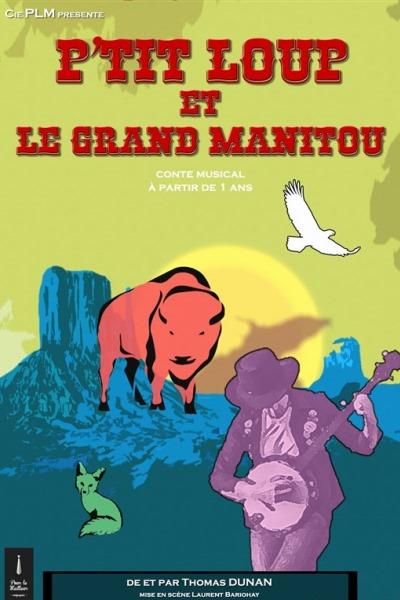 P'TIT LOUP ET LE GRAND MANITOU