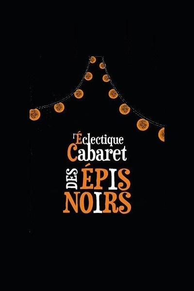 L'ECLECTIQUE CABARET DES EPIS NOIRS