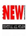 FESTIVAL ALL STARS AU NEW MORNING