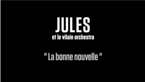 Jules - La Bonne Nouvelle