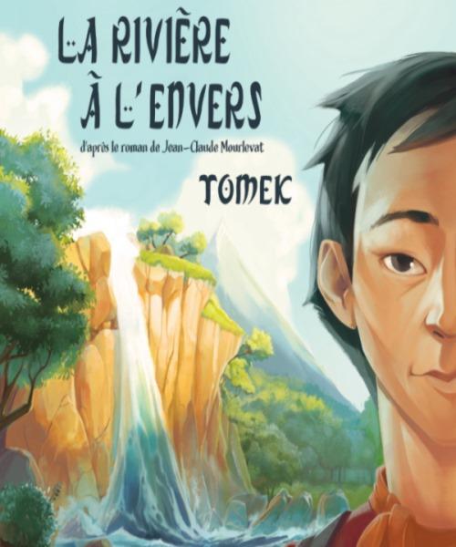 LA RIVIERE A L'ENVERS - TOMEK